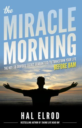 The Miracle Morning, How I Start My Day Off Right
