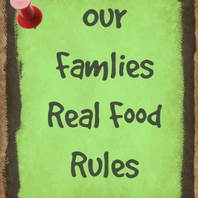 Our Family's Real Food Rules